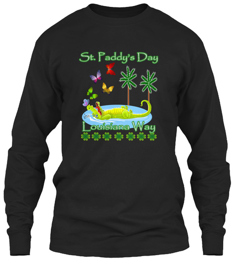 St. Paddy's Day The Louisiana Way Black T-Shirt Front