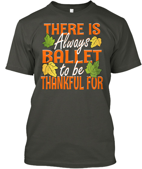 Thankful For Ballet Smoke Gray T-Shirt Front