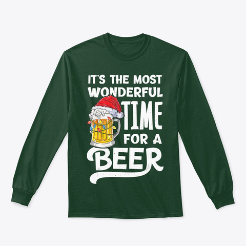 It's The Most Wonderful Time For A Beer Forest Green T-Shirt Front