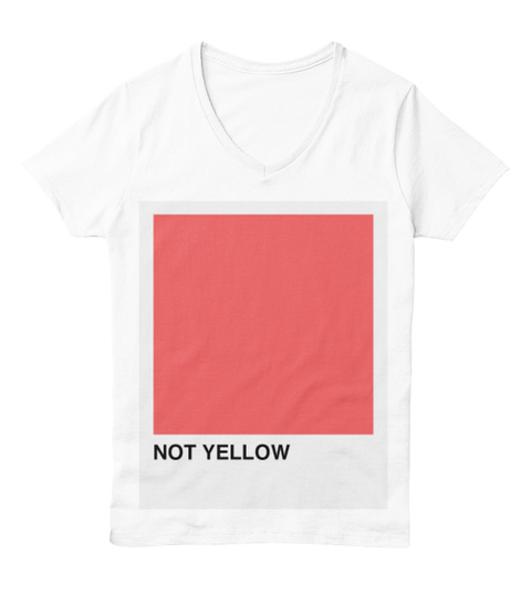 Not Yellow White  T-Shirt Front