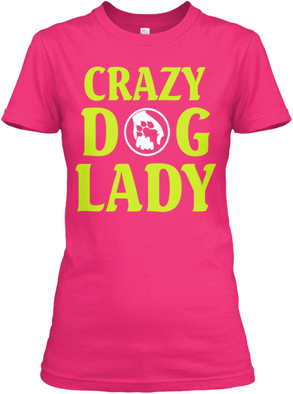 Crazy Dog Lady Heliconia T-Shirt Front