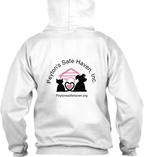 Peyton's Safe Haven Inc Peytonsafehaven.Org White T-Shirt Back