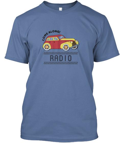 Come Along! Radio Denim Blue T-Shirt Front