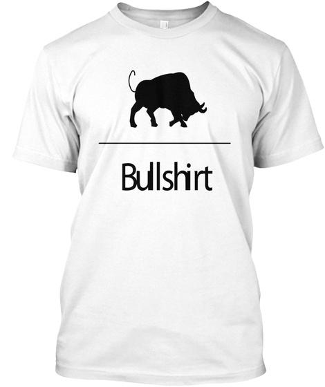 Bullshirt White T-Shirt Front