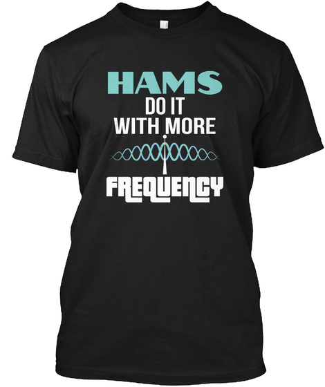 Funny Frequency Ham Radio Operator Black T-Shirt Front