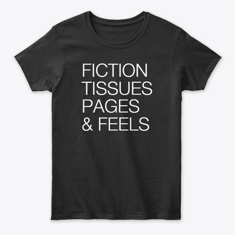 Fiction, Tissues, Pages, & Feels Black T-Shirt Front