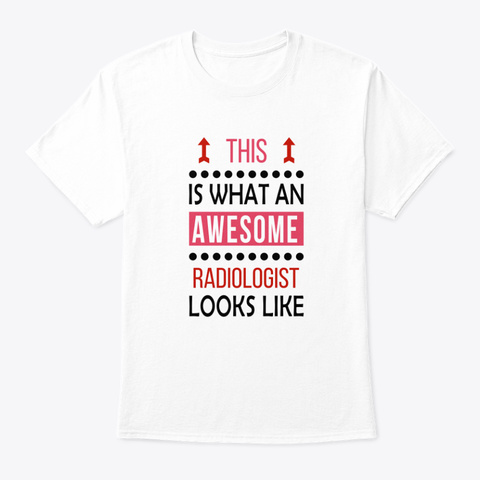 Radiologist Awesome Birthday Christmas White T-Shirt Front