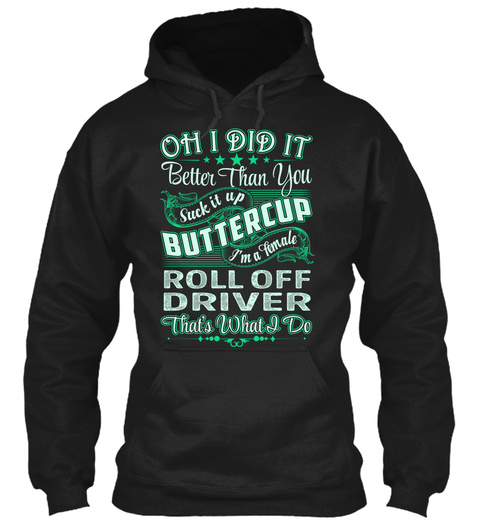 Roll Off Driver   Did It Black T-Shirt Front
