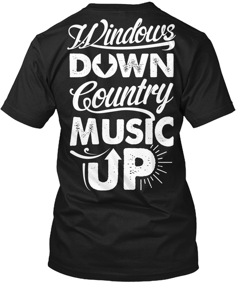 Windows Down Country Music Up Black T-Shirt Back