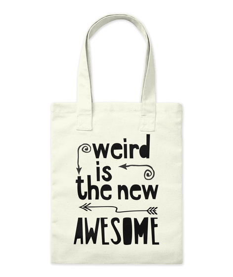 Weird Is Awesome Natural T-Shirt Front