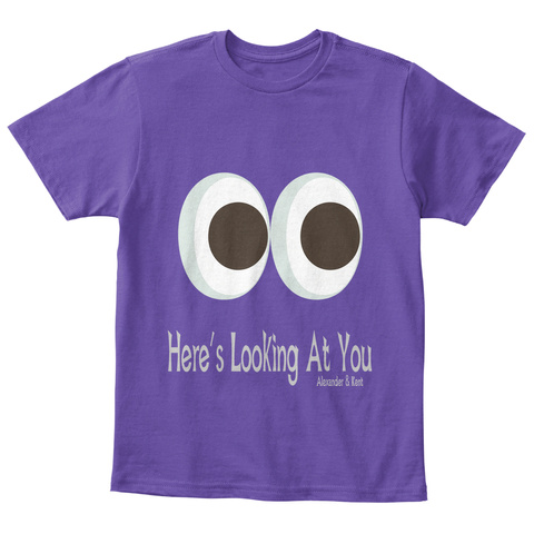 Here's Looking At You Alexander & Kent Purple  T-Shirt Front