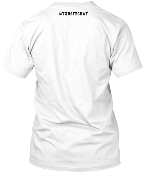 #Txhsfbchat  White T-Shirt Back