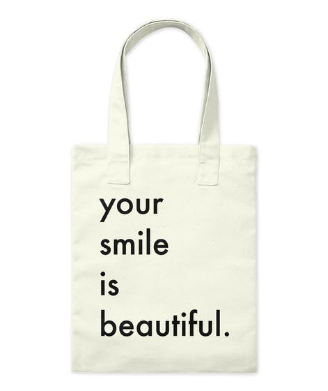 Your Smile Is Beautiful. Natural Tote Bag Front