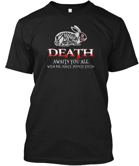 Death Awaits You All With Big, Nasty Black T-Shirt Front