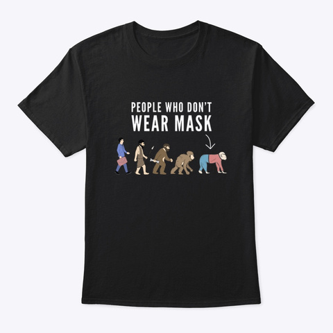 People Who Don't Wear Mask Print Black T-Shirt Front