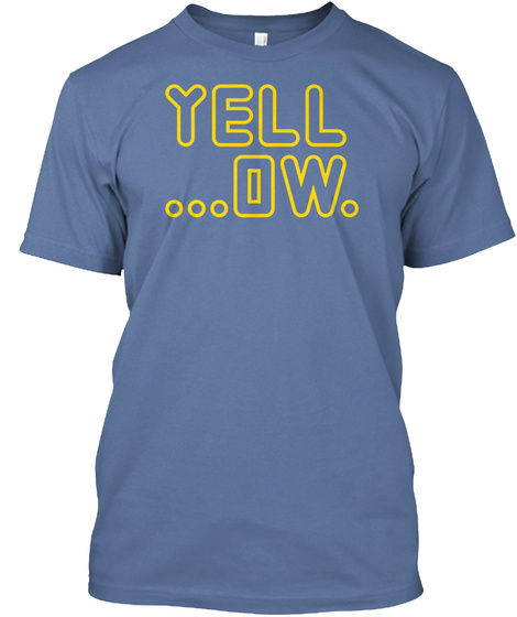 Yell...Ow. Denim Blue áo T-Shirt Front