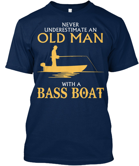 Never Underestimate An Old Man With A Bass Boat Navy T-Shirt Front