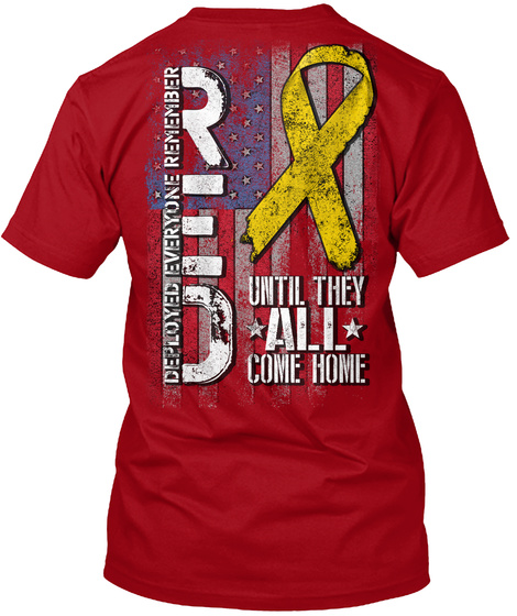 Remember Everyone Deployed Until They All Come Home Deep Red T-Shirt Back
