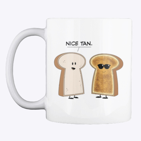 "Bread And Toast ""Nice Tan"" White T-Shirt Front"