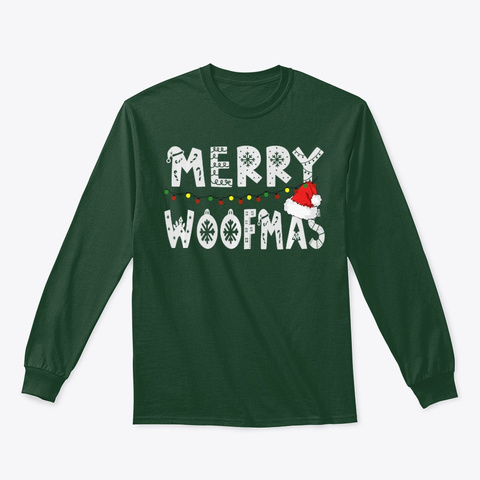 Gift For Dog Lovers Merry Woofmas Shirt Forest Green T-Shirt Front