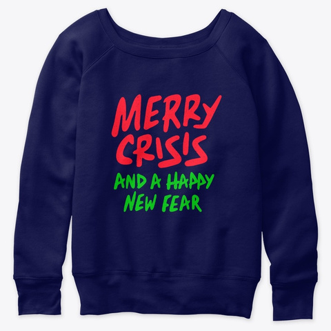Merry Crisis Happy New Fear Christmas Navy  T-Shirt Front