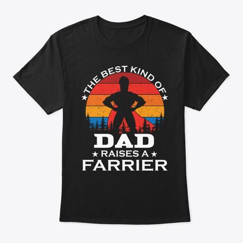 Dad Raises Farrier Black T-Shirt Front