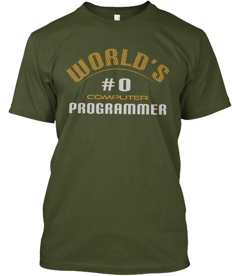 World's #0 Computer Programmer Military Green T-Shirt Front