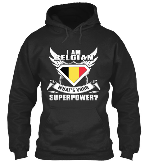 I Am Belgian What's Your Superpower? Jet Black T-Shirt Front
