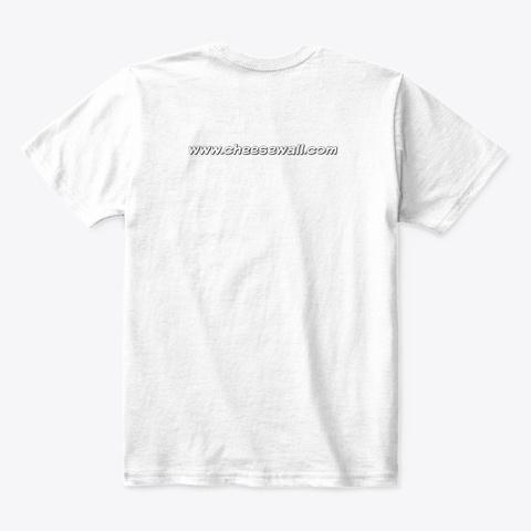 Cheese Kids  Make America Say Cheese White T-Shirt Back