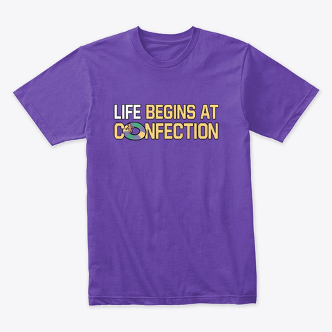 Life Begins At Confection   Mardi Gras Purple Rush T-Shirt Front
