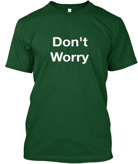 Don't Worry Deep Forest T-Shirt Front