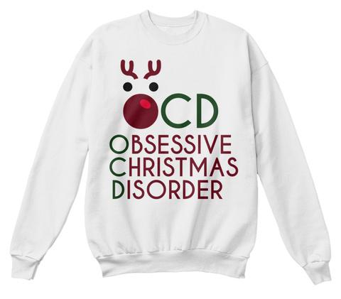 Ocd Obsessive Christmas Disorder White  T-Shirt Front