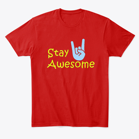 Stay Awesome Classic Red T-Shirt Front