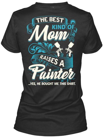 Proud Painter's Mom Shirt Black T-Shirt Back