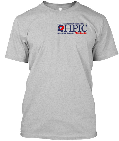 Mississippi Hpic Informed Consent Tshirt Light Heather Grey  T-Shirt Front