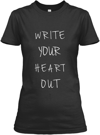 Write Your Heart Out Black Women's T-Shirt Front