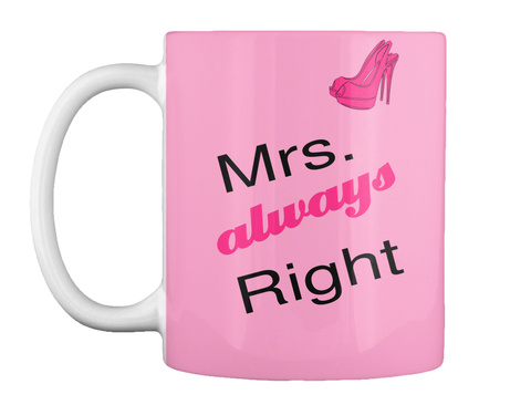 Mrs.  Right Always Pink Camo T-Shirt Front
