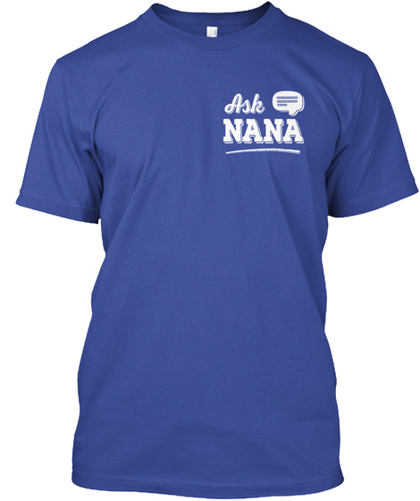 Ask Nana Deep Royal T-Shirt Front