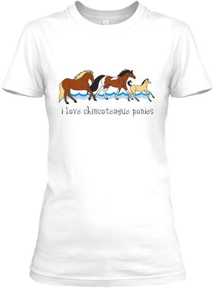 I Love Chincoteague Ponies White T-Shirt Front
