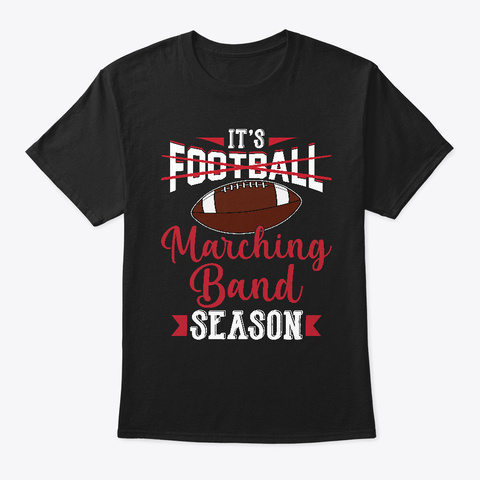 It's Football Marching Band Season Black T-Shirt Front