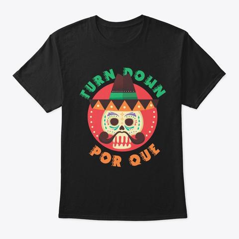 Turn Down Por Que Black T-Shirt Front