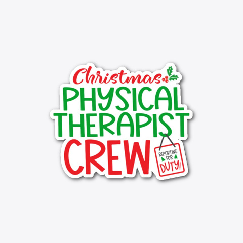 Christmas Physical Therapist, Pt Crew Standard T-Shirt Front