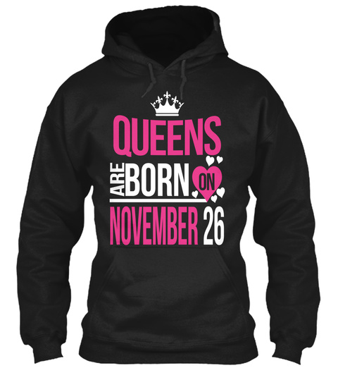 Queens Are Born On November 26 Black T-Shirt Front