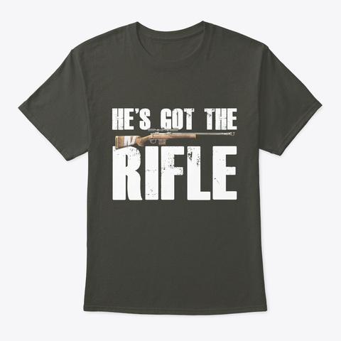 He Got The Rifle   Hunting T Shirt Smoke Gray T-Shirt Front