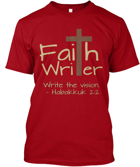 Faith Writer Write The Vision   Habakkuk 2:2 Deep Red T-Shirt Front