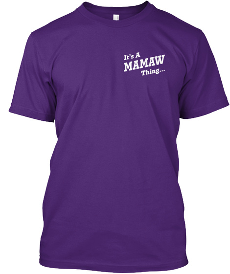 Its A Mamaw Thing... Purple T-Shirt Front