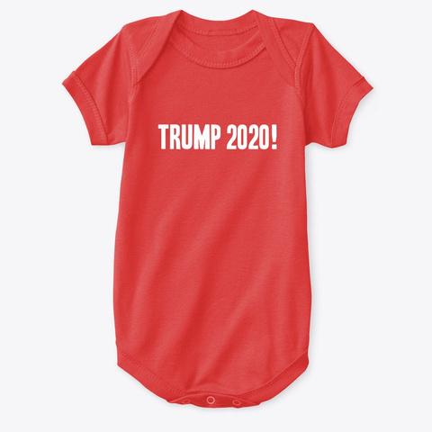 Trump 2020 Still Your President Onesie Red T-Shirt Front