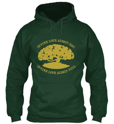 Divine Love Always Has Divine Love Always Will Forest Green Sweatshirt Front