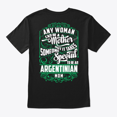Special Argentinian Mom Shirt Black T-Shirt Back