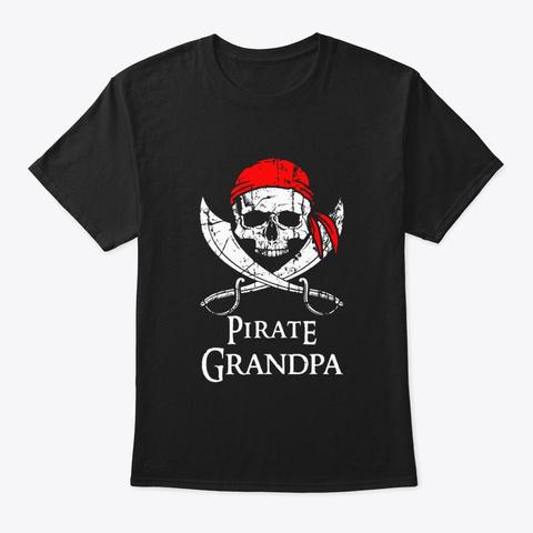 Pirate Grandpa Family Jolly Roger Skull Black T-Shirt Front